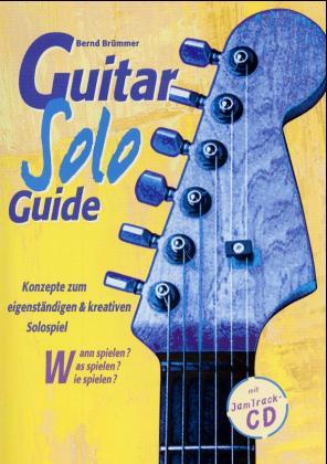 Guitar Solo Guide. Konzepte zum eigenständigen und kreativen Solospiel. - Bernd Brümmer