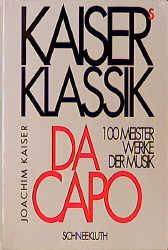 Kaisers Klassik. Da Capo - 100 Meisterwerke der...