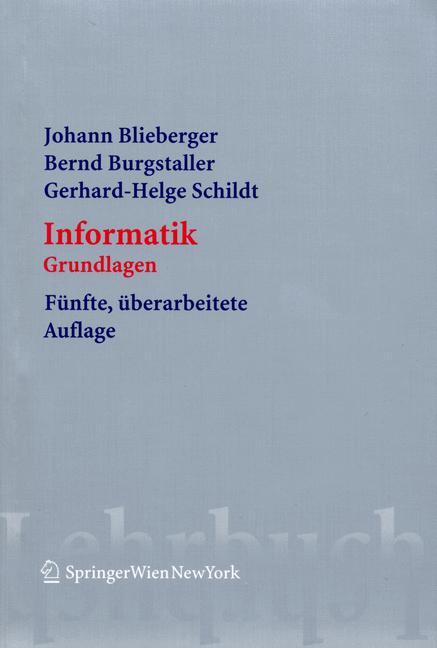 Informatik: Grundlagen - Johann Blieberger