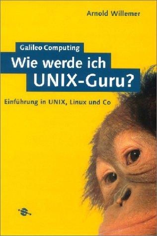 Wie werde ich UNIX-Guru? - Einführung in UNIX, ...