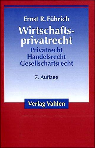 Wirtschaftsprivatrecht - Ernst R. Führich