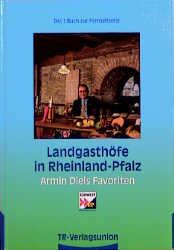 Landgasthöfe in Rheinland-Pfalz, Bd.1 - Armin Diel