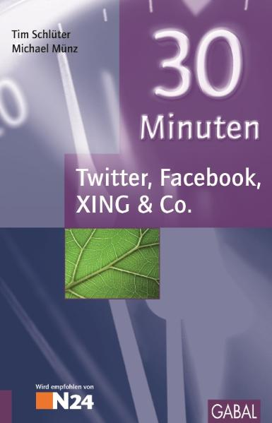 30 Minuten Twitter, Facebook, XING & Co - Tim S...