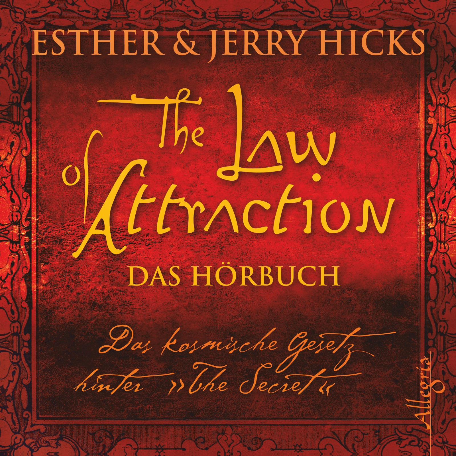 The Law of Attraction: Das kosmische Gesetz der...