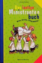 Das lustige Ministrantenbuch. Witze, Sprüche, L...
