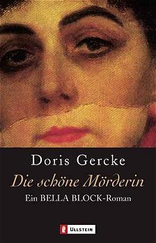 Die schöne Mörderin: Ein Bella Block-Roman - Doris Gercke