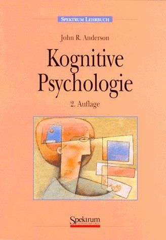 Kognitive Psychologie - John R. Anderson