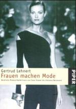 Frauen machen Mode - Gertrud Lehnert