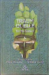 Traumquelle: Ein Märchenbuch - Martin Bauschke