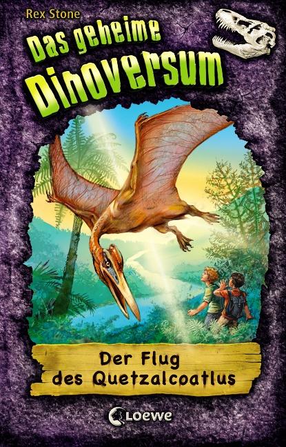 Das geheime Dinoversum 04. Der Flug des Quetzal...