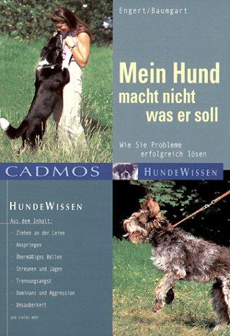 Mein Hund macht nicht was er soll - Liesel Baumgart
