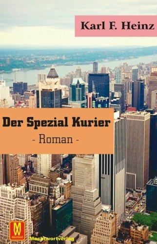 Der Spezial-Kurier - Karl F Heinz