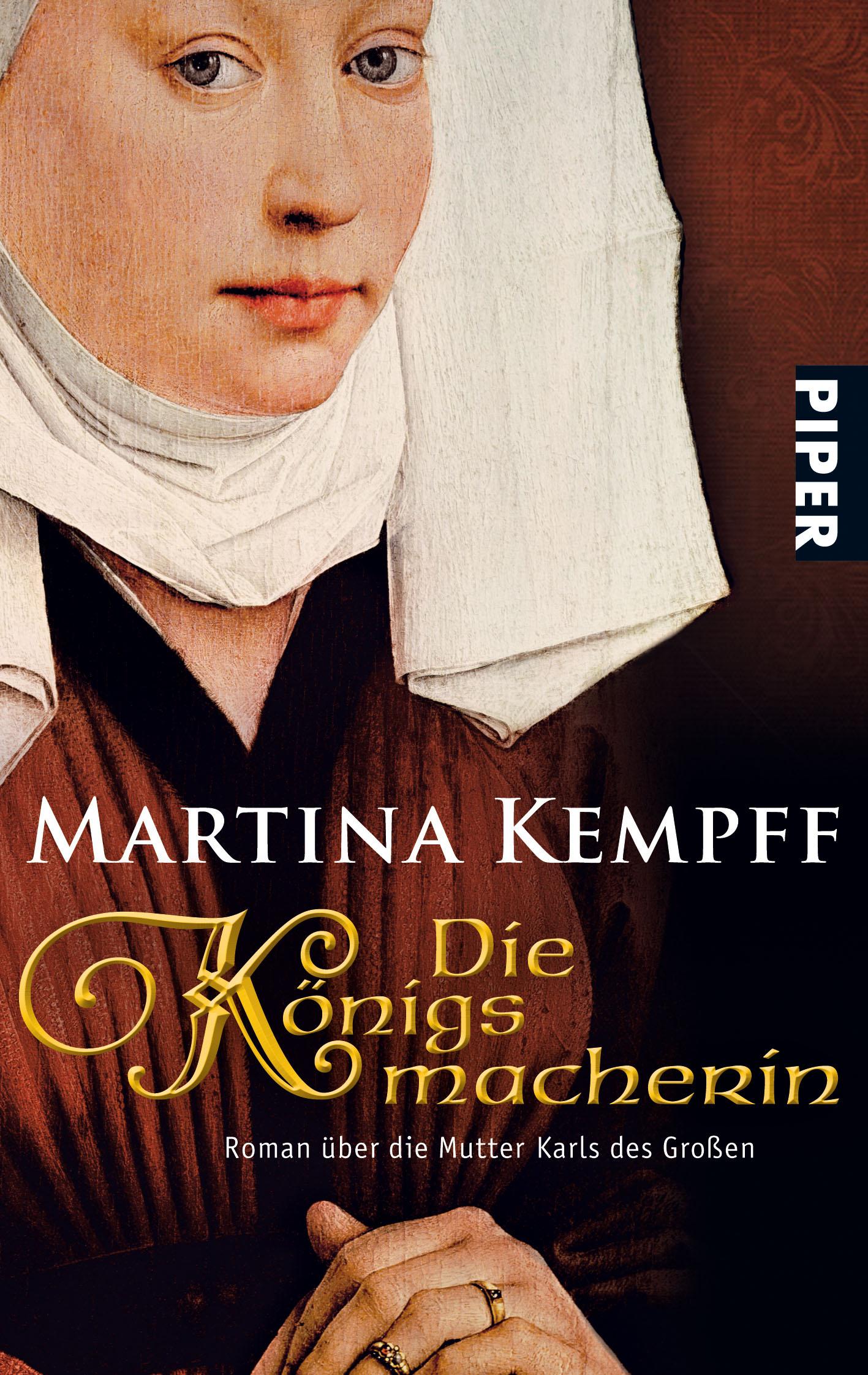 Die Königsmacherin: Roman über die Mutter Karls des Großen - Martina Kempff
