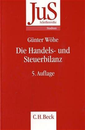 Die Handels- und Steuerbilanz: Betriebswirtscha...