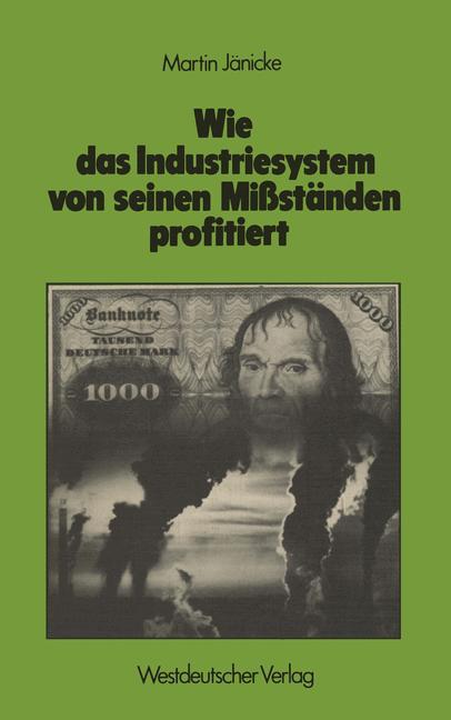 Wie das Industriesystem von seinen Mißständen p...