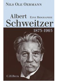 albert schweitzer 1875 1965 eine biographie nils ole oermann - Albert Schweitzer Lebenslauf