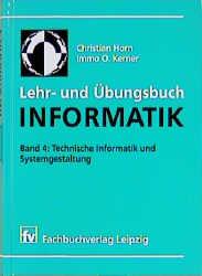 Lehr- und Übungsbuch Informatik, Bd.4, Technisc...