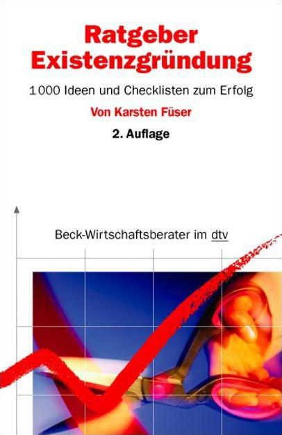 Ratgeber Existenzgründung: 1000 Ideen und Check...