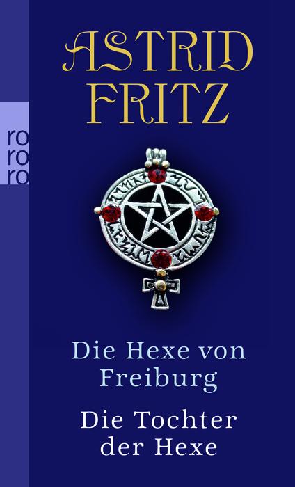 Die Hexe von Freiburg / Die Tochter der Hexe. -...