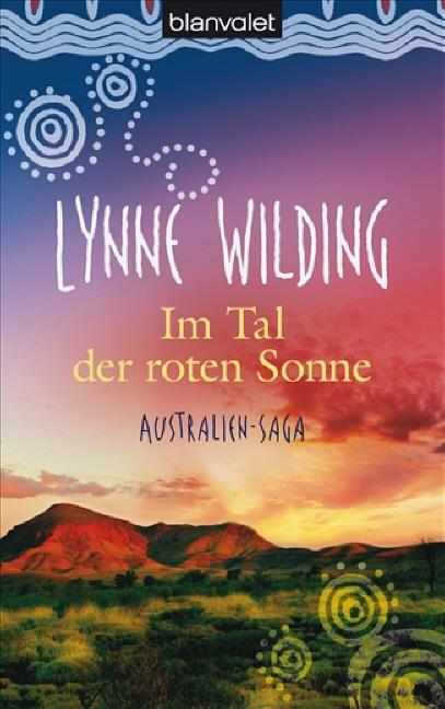 Im Tal der roten Sonne: Australien-Saga - Lynne...