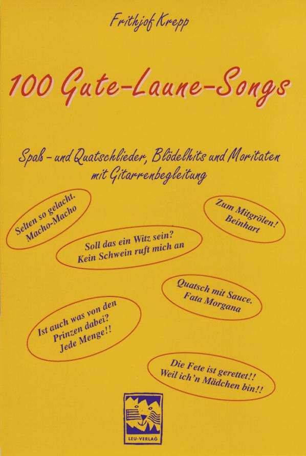Hundert Gute - Laune - Songs: Spaß- und Quatschlieder, Blödelhits und Moritaten mit Gitarrenbegleitung - Frithjof Krepp