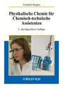 Physikalische Chemie für Chemisch-technische Assistenten - Friedrich Bergler [2. Auflage]