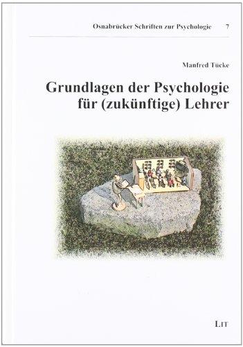 Grundlagen der Psychologie für (zukünftige) Leh...