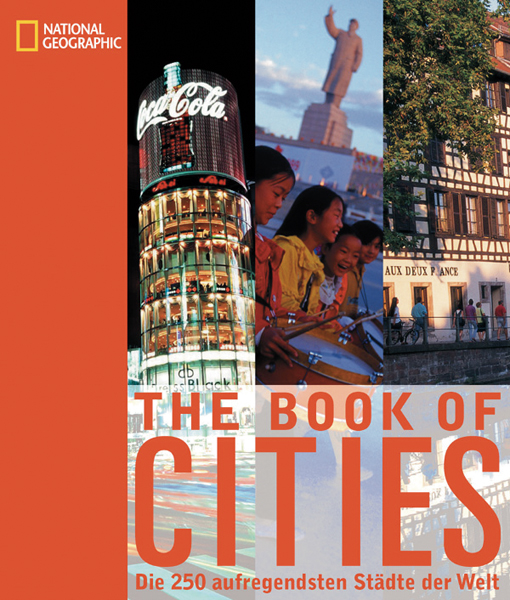 National Geographic Book of Cities. Die 250 auf...