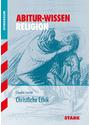 Abitur-Wissen Religion: Abitur-Wissen  Christliche Ethik - Claudia Leuser