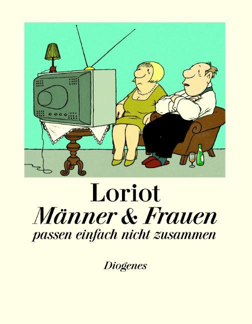 Männer und Frauen passen einfach nicht zusammen - Loriot