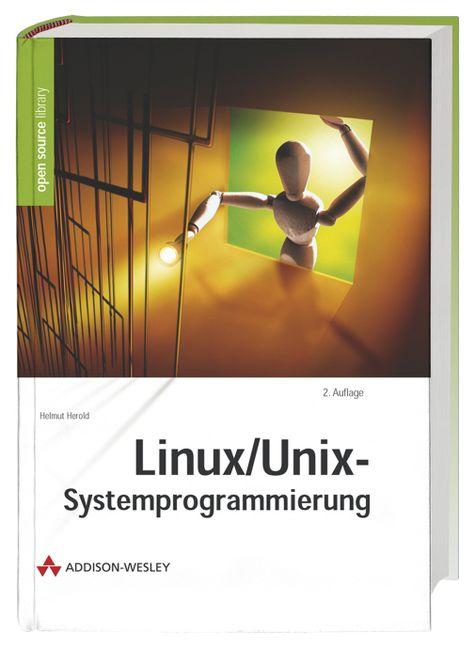 Linux- Unix- Systemprogrammierung. - Helmut Herold