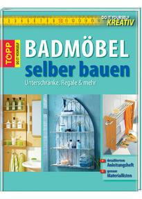 Do-it-yourself kreativ: Badmöbel selber bauen. Unterschränke ... | {Badmöbel selber bauen unterschränke regale und mehr 25}