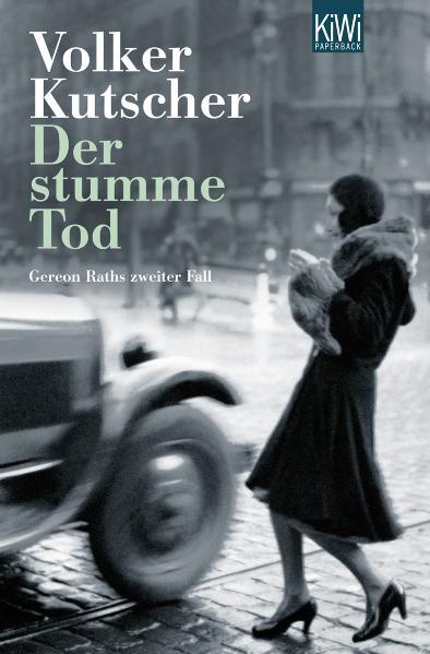 Der stumme Tod: Gereon Raths zweiter Fall - Volker Kutscher [Taschenbuch]