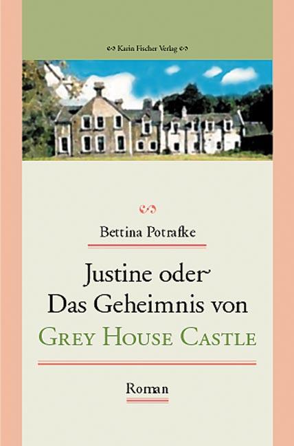 Justine oder Das Geheimnis von Grey House Castl...