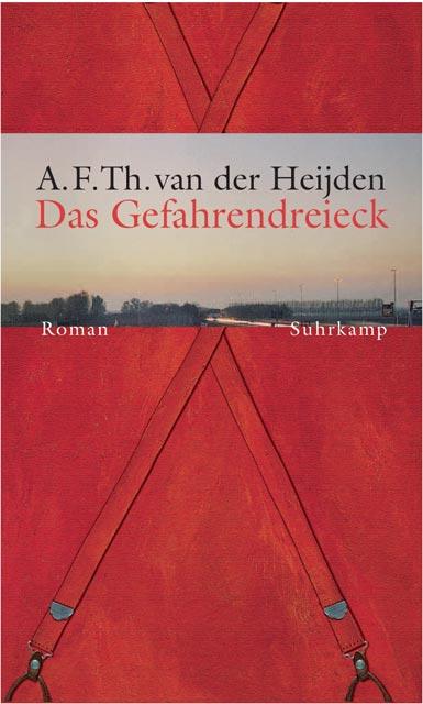 Die zahnlose Zeit: Band 2: Das Gefahrendreieck. Roman - A. F. Th. van der Heijden