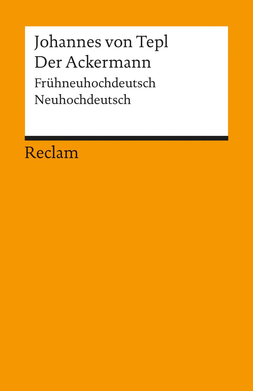 Der Ackermann: Frühneuhochdeutsch / Neuhochdeutsch - Johannes von Tepl