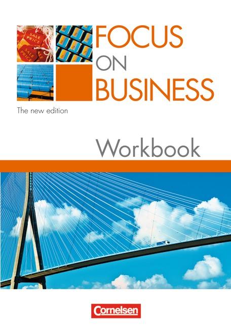 Focus on Business. Englisch für berufliche Schulen. The New Edition: Focus on Business. Workbook. New Edition - David Clarke
