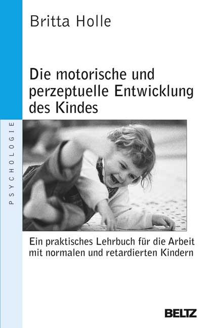 Die motorische und perzeptuelle Entwicklung des...