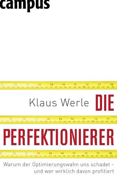 Die Perfektionierer: Warum der Optimierungswahn...