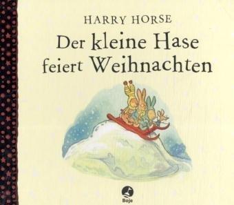 Der kleine Hase feiert Weihnachten - Harry Horse