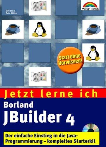 Jetzt lerne ich JBuilder 4 . Der einfache Einst...