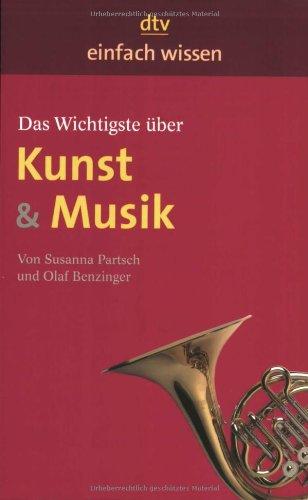 Das Wichtigste über Kunst & Musik: Einfach wiss...