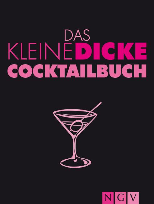 Das kleine dicke Cocktailbuch