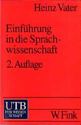 Einführung in die Sprachwissenschaft (Uni-Taschenbücher S) - Heinz Vater