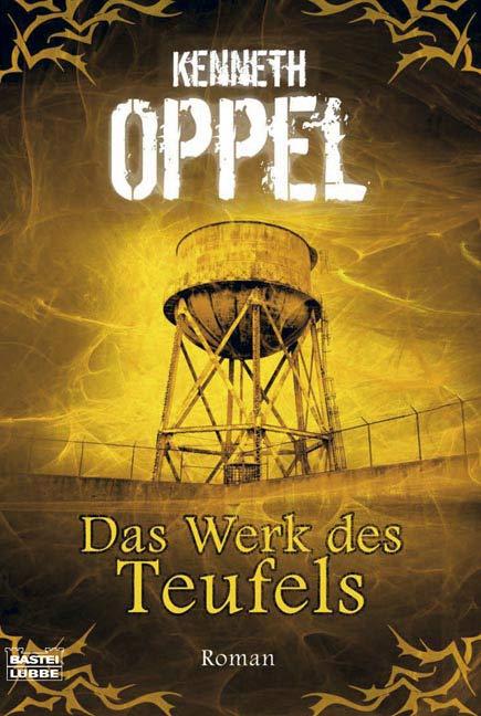 Das Werk des Teufels: Thriller - Kenneth Oppel