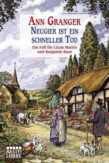 Neugier ist ein schneller Tod: Ein Fall für Lizzie Martin und Benjamin Ross - Ann Granger Hulme [Taschenbuch]