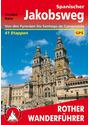 Rother Wanderführer: Spanischer Jakobsweg - Von den Pyrenäen bis Santiago de Compostela - 42 Etappen mit GPS-Tracks - Cordula Rabe [Broschiert, 10. Auflage 2015]