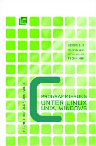 C-Programmierung unter Linux / Unix / Windows: ...