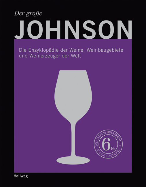 Der große Johnson: Die Enzyklopädie der Weine, Weinbaugebiete und Weinerzeuger der Welt - Hugh Johnson