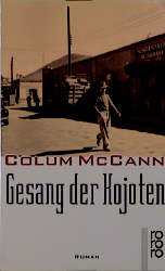Gesang der Kojoten - Colum McCann